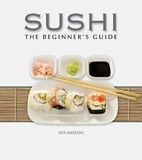 Sushi : The Beginner's Guide by Aya Imatani and Bruce Morrow (2009, Hardcover)
