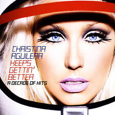 Keeps Gettin' Better: A Decade of Hits [International] by Christina Aguilera...