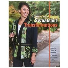 Sweatshirt Transformations by Londa Rohlfing (2012, Paperback)