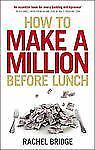 How to Make a Million Before Lunch