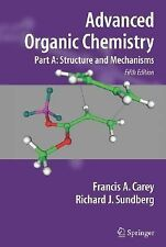 Advanced Organic Chemistry Pt. A : Structure and Mechanisms Hard Cover