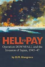 Hell to Pay: Operation Downfall and the Invasion of Japan, 1945-1947-ExLibrary