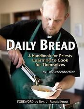 Daily Bread : A Handbook for Priests Learning to Cook for Themselves by Tim...