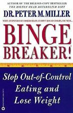 Binge Breaker! : Stop Out-of-Control Eating and Lose Weight by Peter M....