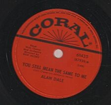 Alan Dale on 78 rpm Coral 61435: You Still Mean the Same to Me/Sweet and Gentle