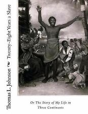 Twenty-Eight Years a Slave, or the Story of My Life in Three Continents by...