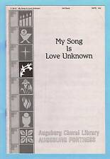 MY SONG IS LOVE UNKNOWN - SHEET MUSIC FOR SATB VOICE & KEYBOARD (1990)