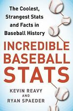 Incredible Baseball Stats : The Coolest, Strangest Stats and Facts in...