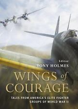 Wings of Courage: Tales from America's Elite Fighter Groups of World War II (Gen
