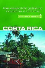 Costa Rica - Culture Smart! The Essential Guide to Customs & Culture, Jane Koutn