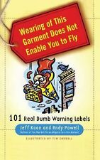 Wearing of This Garment Does Not Enable You to Fly: 101 Real Dumb Warn-ExLibrary