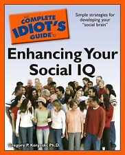 The Complete Idiot's Guide to Enhancing Your Social IQ by Korgeski Ph.D., Grego