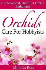 Orchids Care: Orchids Care for Hobbyists : The Advanced Guide for Orchid...