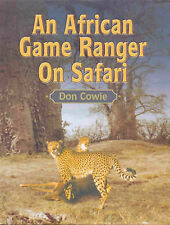 An African Game Ranger on Safari by Don Cowie (Hardback, 2006)