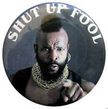 Mr T Badge 58mm - Ideal For A Team fancy dress outfits