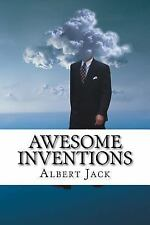 Awesome Inventions : Innovators and Business Ideas That Changed the World by...