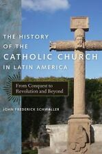 The History of the Catholic Church in Latin America: From Conquest to-ExLibrary
