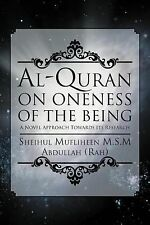 Al-Quran on Oneness of the Being by Sheihul Mufliheen Abdullah (2012, Paperback)