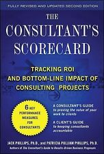 The Consultant's Scorecard : Tracking ROI and Bottom-Line Impact of...