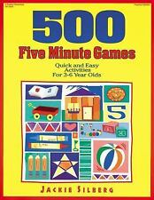 500 Five Minute Games : Quick and Easy Activities for 3-6 Year Olds by Jackie...