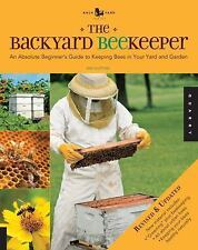 The Backyard Beekeeper - Revised and Updated: An Absolute Beginner's Guide to Ke