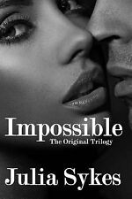 Impossible : The Original Trilogy by Julia Sykes (2013, Paperback)