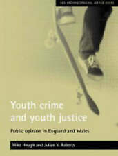 Youth Crime and Youth Justice: Public Opinion in England and Wales-ExLibrary