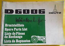 DEUTZ remorqueur D 6006 pièce de rechange liste