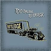 ROY SLUDGE   -   Too Drunk To Truck  (2012) CD Country C&W