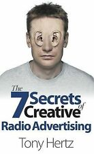 The 7 Secrets of Creative Radio Advertising by Tony Hertz (2013, Paperback)