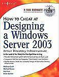 How to Cheat: How to Cheat at Designing a Windows Server 2003 Active...
