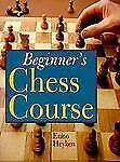 Beginner's Chess Course, Heyken, Enno, Good Book