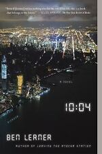 10:04: a Novel by Ben Lerner (2015, Paperback)
