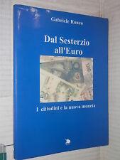 DAL SESTERZIO ALL EURO I cittadini e la nuova moneta Gabriele Ronco Cet 1997 di