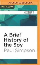 A Brief History of the Spy : Brief Histories by Paul Simpson (2016, MP3 CD,...