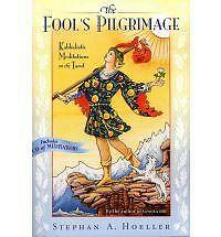 The Fool's Pilgrimage: Kabbalistic Meditations on the Tarot by Stephan A....