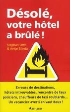 DESOLE  VOTRE HOTEL A BRULE ! ORTH  STEPHAN  BLINDA  ANTJE Occasion Livre