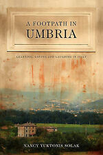 A Footpath in Umbria: Learning, Loving & Laughing in Italy by Nancy Yuktonis...