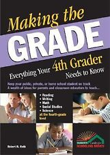 Making the Grade: Everything Your 4th Grader Needs to Know by Robert R. Roth