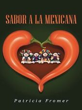 Sabor a la Mexicana by Patricia Fromer (2015, Hardcover)