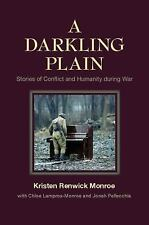 A Darkling Plain : Stories of Conflict and Humanity During War by Kristen...