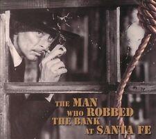 The Man Who Robbed the Bank at Santa Fe by Various Artists (CD, May-2002,...