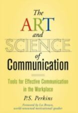 The Art and Science of Communication: Tools for Effective Communication in the W