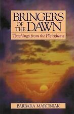 Bringers of the Dawn : Teachings from the Pleiadians by Barbara Marciniak...