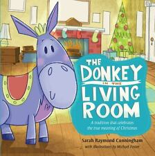 The Donkey in the Living Room: A Tradition that Celebrates the Real Meaning of C