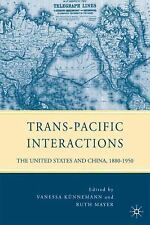 Trans-Pacific Interactions : The United States and China, 1880-1950 by Ruth...