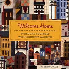 WELCOME HOME Surround Yourself with Country Warmth NEW BOOK Quilt Projects Tips