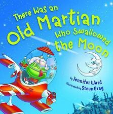 There Was an Old Martian Who Swallowed the Moon by Jennifer Ward (2015,...