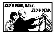 "ZED'S DEAD BABY 5""X3"" Sticker, Tarantino film PULP FICTION DECAL Bruce Willis"