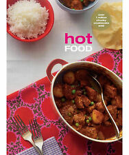 Hot Food: From Fiery Food to Food You Can Eat By The Fire (Chunky Food series) (